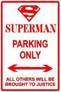 SUPERMAN PARKING ONLY hero cartoon sign